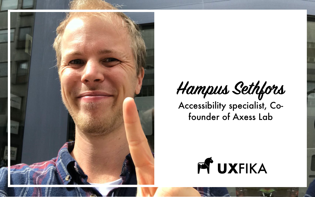 UX FIKA with Hampus Sethfors on Accessibility